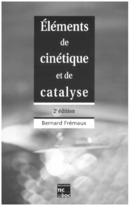 Elements de cinétique et de catalyse (2° Éd.) De FREMAUX Bernard - TECHNIQUE & DOCUMENTATION