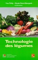 Technologie des légumes De TIRILLY Yves et BOURGEOIS Claude Marcel - TECHNIQUE & DOCUMENTATION