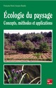 Écologie du paysage: Concepts, méthodes et applications De BUREL Françoise et BAUDRY Jacques - TECHNIQUE & DOCUMENTATION