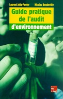 Guide pratique de l'audit d'environnement De JOLIA-FERRIER Laurent et BOUDEVILLE Nicolas - TECHNIQUE & DOCUMENTATION