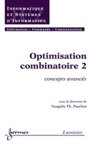 Optimisation combinatoire 2: concepts avancés (Traité IC2, série Informatique et systèmes d'information) De PASCHOS Vangelis Th. - HERMES SCIENCE PUBLICATIONS / LAVOISIER