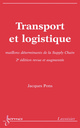 Transport et logistique : maillons déterminants de la Supply Chain (2° Ed. revue et augmentée) De PONS Jacques - HERMES SCIENCE PUBLICATIONS / LAVOISIER