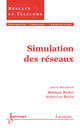 Simulation des réseaux (Traité IC2, série Réseaux et télécoms) De BECKER Monique et BEYLOT André-Luc - HERMES SCIENCE PUBLICATIONS / LAVOISIER