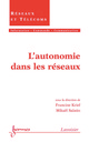L'autonomie dans les réseaux (Traité IC2 série Réseaux et télécommunications) De KRIEF Francine et SALAUN Mikaël - HERMES SCIENCE PUBLICATIONS / LAVOISIER