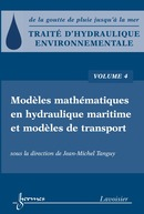 Traité d'hydraulique environnementale Volume 4: modèles mathématiques en hydraulique maritime et modèles de transport De TANGUY Jean-Michel - HERMES SCIENCE PUBLICATIONS / LAVOISIER
