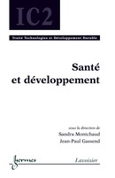 Santé et développement (Traité Technologies et Développement Durable, IC2) De MONTCHAUD Sandra et GASSEND Jean-Paul - HERMES SCIENCE PUBLICATIONS / LAVOISIER