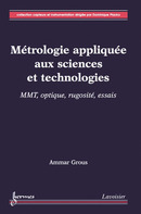 Métrologie appliquée aux sciences et technologies 2 : MMT, optique, rugosité, essais (Collection capteurs et instrumentation) De GROUS Ammar - HERMES SCIENCE PUBLICATIONS / LAVOISIER