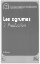 Les Agrumes: Volume 2: Production De LOUSSERT R. - TECHNIQUE & DOCUMENTATION