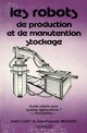 Les robots de production et de manutention stockage. Quels robots pour quelles applications ? Rentabilité De  CUGY - HERMES SCIENCE PUBLICATIONS / LAVOISIER