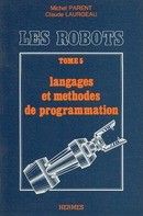 Les robots tome 5 : langages et méthodes de programmation De  PARENT - HERMES SCIENCE PUBLICATIONS / LAVOISIER