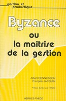 Byzance ou la maitrise de la gestion (coll. Gestion et productique) De  RENNESSON - HERMES SCIENCE PUBLICATIONS / LAVOISIER