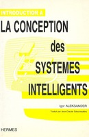 Introduction à la conception des systèmes intelligents De  ALEKSANDER - HERMES SCIENCE PUBLICATIONS / LAVOISIER