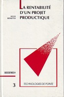 La rentabilité d'un projet productique (Technologies de pointe 3) De  BONETTO - HERMES SCIENCE PUBLICATIONS / LAVOISIER