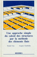 Une approche simple du calcul des structures par la méthode des éléments finis De GAY Daniel - HERMES SCIENCE PUBLICATIONS / LAVOISIER