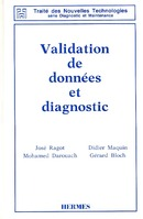 Validation de données et diagnostic (Traité des nouvelles technologies Série Diagnostic et maintenance) De RAGOT José - HERMES SCIENCE PUBLICATIONS / LAVOISIER