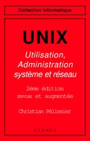 Guide de sécurité des systèmes UNIX (Collection Traité de Nouvelles technologies, série informatique) De PÉLISSIER Christian - HERMES SCIENCE PUBLICATIONS / LAVOISIER