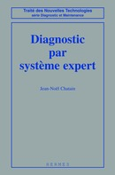 Diagnostic par systèmes experts (coll. Traité des nouvelles technologies Série Diagnostic et maintenance) De  CHATAIN - HERMES SCIENCE PUBLICATIONS / LAVOISIER