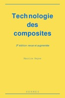 Technologie des composites (3° Ed.) De REYNE Maurice - HERMES SCIENCE PUBLICATIONS / LAVOISIER