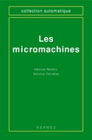 Les micromachines (coll. Automatique) De  MINOTTI - HERMES SCIENCE PUBLICATIONS / LAVOISIER