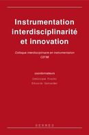 Instrumentation, interdisciplinarité et innovation : colloque interdisciplinaire en instrumentation C2I'98 De PLACKO Dominique - HERMES SCIENCE PUBLICATIONS / LAVOISIER