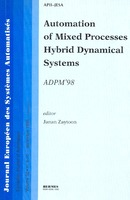 Automation of mixed processes hybrid dynamical systems (JESA Vol. 32 n°9-10) De ZAYTOON Janan - HERMES SCIENCE PUBLICATIONS / LAVOISIER