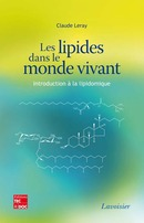 Les lipides dans le monde vivant De LERAY Claude - TECHNIQUE & DOCUMENTATION
