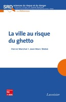 La ville au risque du ghetto De MARCHAL Hervé et STÉBÉ Jean-Marc - TECHNIQUE & DOCUMENTATION