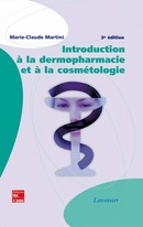 Introduction à la dermopharmacie et à la cosmétologie (3e éd.) De MARTINI Marie-Claude - TECHNIQUE & DOCUMENTATION