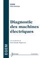 Diagnostic des machines électriques De TRIGEASSOU Jean-Claude - HERMES SCIENCE PUBLICATIONS / LAVOISIER