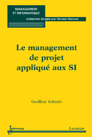 Le management de projet appliqué au SI De SCHMITT Geoffray - HERMES SCIENCE PUBLICATIONS / LAVOISIER