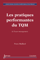 Les pratiques performantes du TQM : le T-scar management De MAILLARD Pierre - HERMES SCIENCE PUBLICATIONS / LAVOISIER