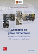 Concepts de génie alimentaire. Opérations, procédés associés et applications à la conservation des aliments De BAZINET Laurent et CASTAIGNE François - TECHNIQUE & DOCUMENTATION