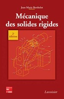 Mécanique des solides rigides (2° Éd.) De BERTHELOT Jean-Marie - TECHNIQUE & DOCUMENTATION