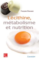 Lécithine, métabolisme et nutrition De CHANUSSOT Françoise - TECHNIQUE & DOCUMENTATION