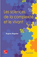 Les sciences de la complexité et le vivant De ANGELIER Eugène - TECHNIQUE & DOCUMENTATION
