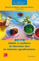 Additifs et auxiliaires de fabrication dans les industries agroalimentaires, 4e éd. (collection STAA) De DE REYNAL Béatrice et MULTON Jean-Louis - TECHNIQUE & DOCUMENTATION