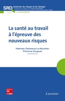 La santé au travail à l'épreuve des nouveaux risques (collection SRD) De DEDESSUS-LE-MOUSTIER Nathalie et DOUGUET Florence - TECHNIQUE & DOCUMENTATION
