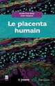 Le placenta humain De  PALMER et MALASSINÉ André - TECHNIQUE & DOCUMENTATION