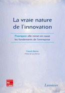 La vraie nature de l'innovation De BARNU Franck - TECHNIQUE & DOCUMENTATION