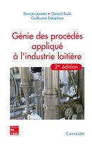 Génie des procédés appliqué à l'industrie laitière, 2e éd. De JEANTET Romain, BRULÉ Gérard et DELAPLACE Guillaume - TECHNIQUE & DOCUMENTATION