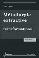 Métallurgie extractive, volume 2 De VIGNES Alain - HERMES SCIENCE PUBLICATIONS / LAVOISIER