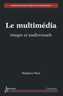 Le multimédia : images et audiovisuels De PARIS Stéphane - HERMES SCIENCE PUBLICATIONS / LAVOISIER
