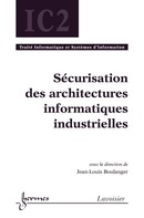 Sécurisation des architectures industrielles De BOULANGER Jean-Louis - HERMES SCIENCE PUBLICATIONS / LAVOISIER