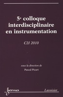 5e colloque interdisciplinaire en instrumentation  C2I 2010 De PICART Pascal - HERMES SCIENCE PUBLICATIONS / LAVOISIER