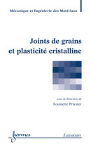 Joints de grains et plasticité cristalline De PRIESTER Louisette - HERMES SCIENCE PUBLICATIONS / LAVOISIER