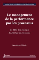 Le management de la performance par les processus De THIAULT Dominique - HERMES SCIENCE PUBLICATIONS / LAVOISIER