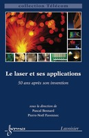 Le laser et ses applications (collection Télécom) De BESNARD Pascal et FAVENNEC Pierre-Noël - HERMES SCIENCE PUBLICATIONS / LAVOISIER