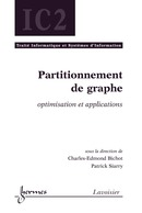 Partitionnement de graphe (traité IC2) De BICHOT Charles-Edmond et SIARRY Patrick - HERMES SCIENCE PUBLICATIONS / LAVOISIER