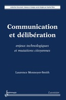 Communication et délibération De MONNOYER-SMITH Laurence - HERMES SCIENCE PUBLICATIONS / LAVOISIER