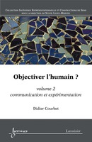 Objectiver l'humain ? volume 2 De COURBET Didier - HERMES SCIENCE PUBLICATIONS / LAVOISIER
